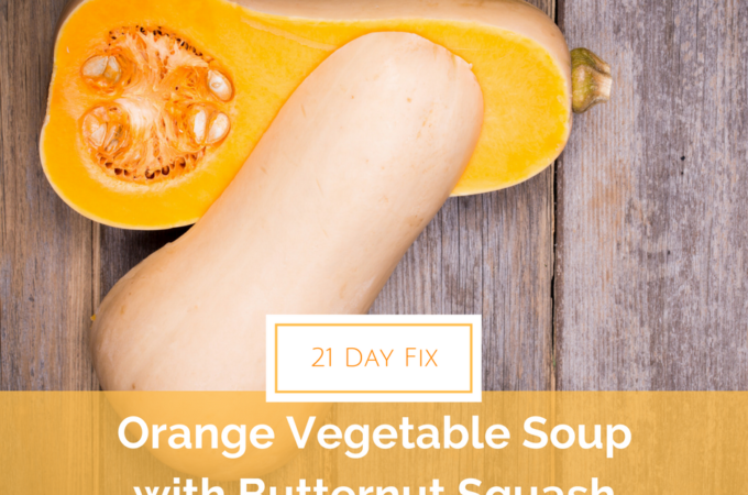 21 Day Fix Approved Orange Vegetable Soup With Butternut Squash